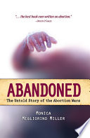 """Abandoned: The Untold Story of the Abortion Wars"" by Monica Migliorino Miller"