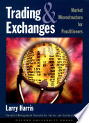 """""""Trading and Exchanges: Market Microstructure for Practitioners"""" by Larry Harris, Financial Management Association"""
