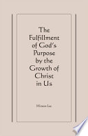 The Fulfillment of God s Purpose by the Growth of Christ in Us