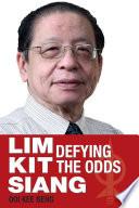 LIM KIT SIANG: Defying the Odds