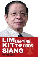 LIM KIT SIANG  Defying the Odds