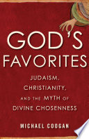 link to God's favorites : Judaism, Christianity, and the myth of divine chosenness in the TCC library catalog