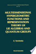 Multidimensional Hypergeometric Functions and Representation Theory of Lie Algebras and Quantum Groups