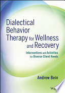 Dialectical Behavior Therapy for Wellness and Recovery Book