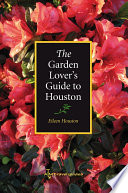 The Garden Lover   s Guide to Houston Book