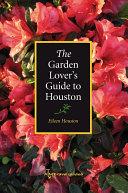The Garden Lover   s Guide to Houston