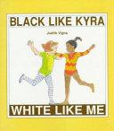 Black Like Kyra  White Like Me Book PDF