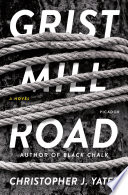 Grist Mill Road Christopher J. Yates Cover
