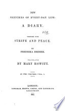 New sketches of every day life  a diary  Together with Strife and peace  Tr  by M  Howitt Book PDF