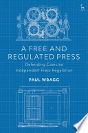 A Free and Regulated Press