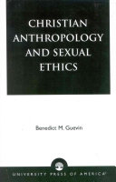 Christian Anthropology and Sexual Ethics