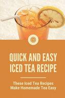 Quick And Easy Iced Tea Recipe