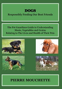 DOGS   Responsibly Feeding Our Best Friends Book