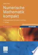 Numerische Mathematik kompakt  : Grundlagenwissen für Studium und Praxis