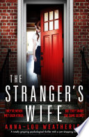 """""""The Stranger's Wife: A totally gripping psychological thriller with a jaw-dropping twist"""" by Anna-Lou Weatherley"""