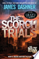 The Scorch Trials  Maze Runner  Book Two