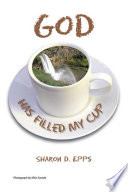 God Has Filled My Cup