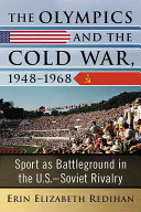 The Olympics and the Cold War, 1948-1968