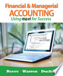 """""""Financial and Managerial Accounting Using Excel for Success"""" by James Reeve, Carl S. Warren, Jonathan Duchac"""