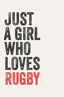 Just a Girl Who Loves Rugby for Rugby Lovers Rugby Gifts a Beautiful