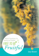 Free to Be Fruitful
