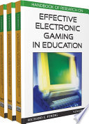 """Handbook of Research on Effective Electronic Gaming in Education"" by Ferdig, Richard E."