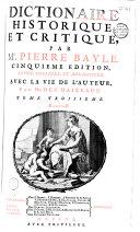 Dictionnaire historique et critique par Pierre Bayle, avec la vie de l'auteur, par Mr. Des Maizeaux