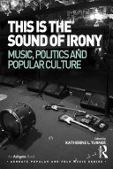 This is the Sound of Irony: Music, Politics and Popular Culture Pdf/ePub eBook