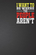 I Want To Be Where The People Aren T Book PDF