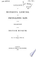 Catalogue of Maonkeys  Lemurs  and Friut eating Bats in the Collection of the British Museum