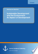 Sustainable Development and the Environment  An Aspect of Development