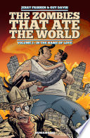 The Zombies that Ate the World #2 : In the name of love
