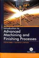 Introduction to Advanced Machining and Finishing Processes