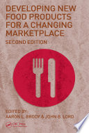 Developing New Food Products for a Changing Marketplace  Second Edition Book