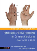 Pocket Handbook of Particularly Effective Acupoints for Common Conditions Illustrated in Color