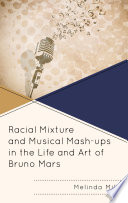 Racial Mixture and Musical Mash-ups in the Life and Art of Bruno Mars