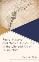 Racial Mixture and Musical Mash ups in the Life and Art of Bruno Mars