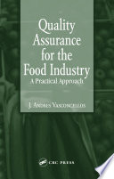 """Quality Assurance for the Food Industry: A Practical Approach"" by J. Andres Vasconcellos"