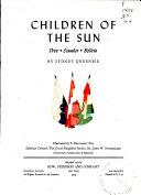 The Good Neighbor Series  Children of the sun  Peru  Ecuador  Bolivia Book
