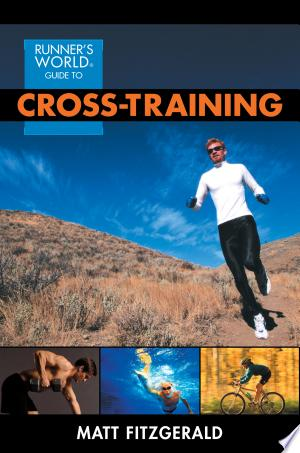 Free Read Online Runner's World Guide to Cross-Training PDF Book - Read Full Book