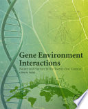 Gene Environment Interactions