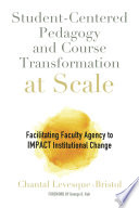 Student Centered Pedagogy And Course Transformation At Scale