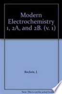 Modern Electrochemistry 1, 2A, and 2B.