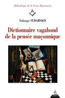 Pdf Dictionnaire vagabond de la pensée maçonnique Telecharger