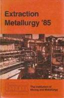 Extraction Metallurgy  85