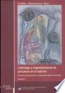 Liderazgo Y Organizaciones de Peruanos en El Exterior  Culturas transnacionales e imaginarios sobre el desarrollo