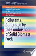 Pollutants Generated By The Combustion Of Solid Biomass Fuels Book PDF