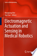 Electromagnetic Actuation and Sensing in Medical Robotics Book