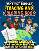 My First Toddler Tracing And Coloring Book People Around The World Edition Featuring Fun Facts And Trivia Book