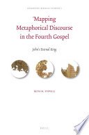 Mapping Metaphorical Discourse In The Fourth Gospel